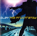 THE FRUSTRATED / GLAY 04年